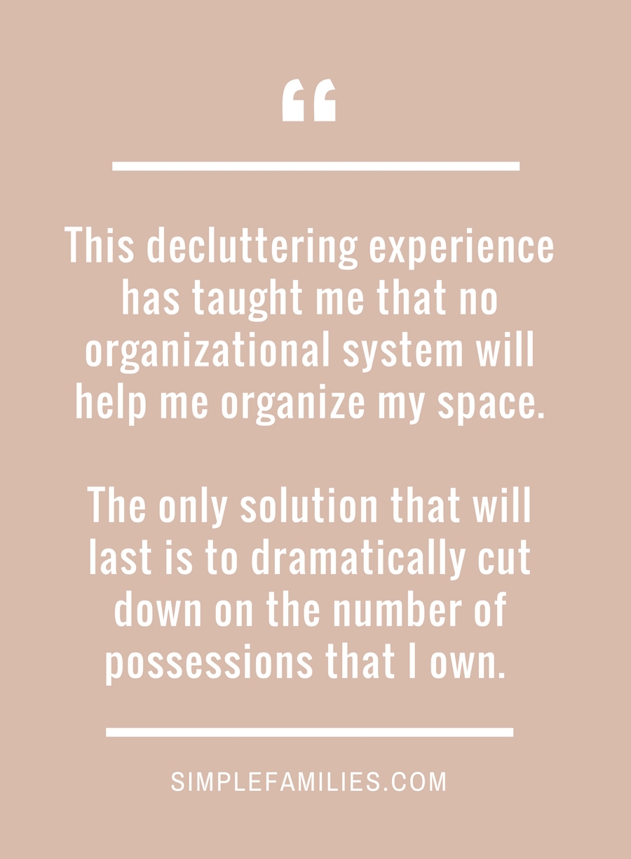 The solution is to minimize, not organize.