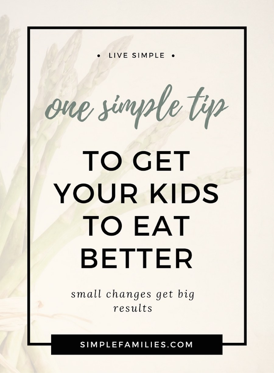 Get kids to eat better. Small changes get big results.