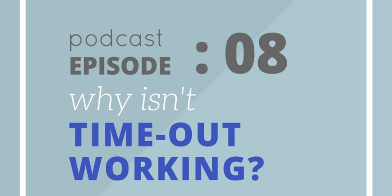Why Isn't Time-Out Working?