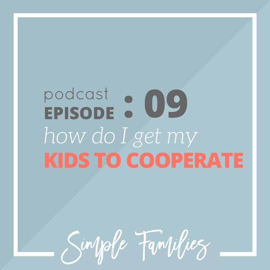How Do I Get My Kids To Cooperate?