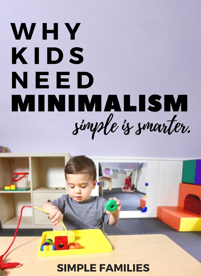 Why kids need minimalism simple families for Why minimalism